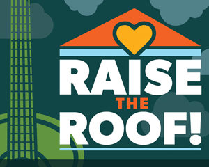 Raise the Roof Fundraiser Poster
